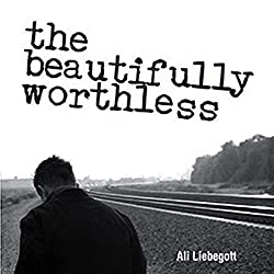 The Beautifully Worthless