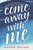 Come Away with Me: A Novel