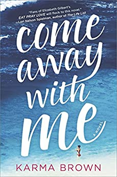 Come Away with Me: A Novel by [Brown, Karma]