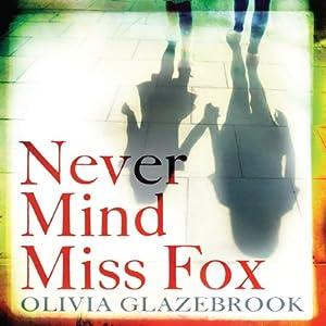 Never Mind Miss Fox Audiobook