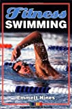 Fitness Swimming, Emmett W. Hines, 0880116560