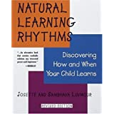 Natural Learning Rhythms: Discovering How and When Your Child Learns