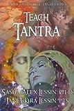 Teach Tantra: Teacher Manual for Tantra for All Chakras (Tantra Series) (Volume 2)