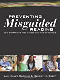 Preventing Misguided Reading : New Strategies for Guided Reading Teachers, Burkins, Jan Miller and Croft, Melody M., 0872078280