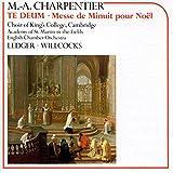Charpentier: Te Deum; Messe de Minuit pour Noel (Christmas Eve Midnight Mass)