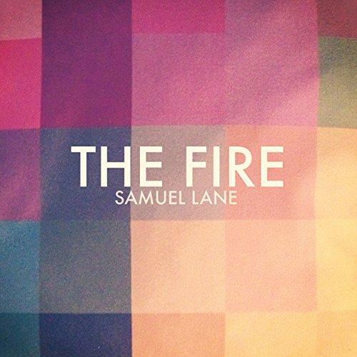 Samuel Lane - The Fire (2013)