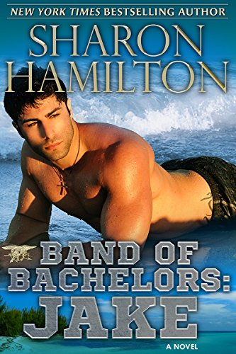 Band of Bachelors: Jake Book 3 by [Hamilton, Sharon]