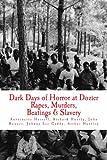 Dark Days of Horror at Dozier Rapes, Murders, Beatings and Slavery, Antoinette Harrell, 0615894003