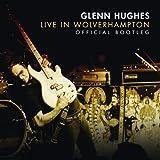Live In Wolverhampton [2 CD] by Glenn Hughes (2013-05-04)