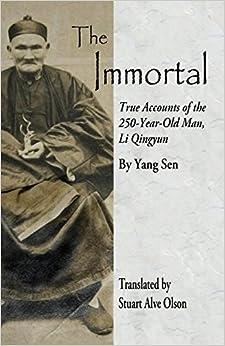 Book The Immortal: True Accounts of the 250-Year-Old Man, Li Qingyun by Yang Sen (20-Jul-2014)