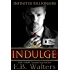 INDULGE (Infinitus Billionaire Book 2)