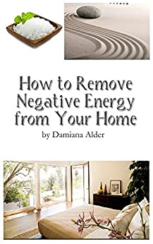 How to remove negative energy from your home energy Cleansing bad energy from home