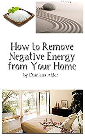 How To Remove Negative Energy From Your Home Energy Cleansing For Your Personal And Work Space Kindle Edition By Alder Damiana Religion Spirituality Kindle Ebooks Amazon Com,Modern Kitchen Countertops And Backsplash