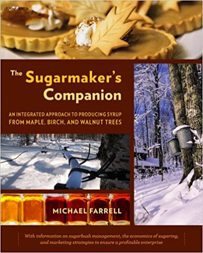 Book The Sugarmaker's Companion: An Integrated Approach to Producing Syrup from Maple, Birch, and Walnut Trees by Michael Farrell (2013-10-16)
