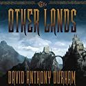 The Other Lands: Book Two of the Acacia Trilogy Audiobook by David Anthony Durham Narrated by Dick Hill