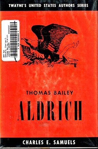 Thomas Bailey Aldrich, (Twayne's United States authors series, TUSAS 94)