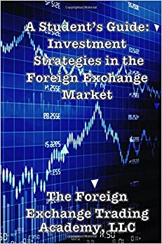 Book A Student's Guide: Investment Strategies in the Foreign Exchange Market