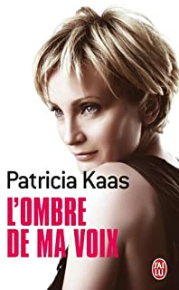 L'ombre de ma voix : récit, Kaas, Patricia