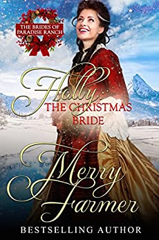 Holly: The Christmas Bride (The Brides of Paradise Ranch (Sweet Version) Book 9) by [Farmer, Merry]