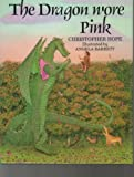 The Dragon Wore Pink, Christopher Hope, 0689311753