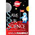 Save Our Science: How to Inspire a New Generation of Scientists (Kindle Single) (TED Books Book 29)