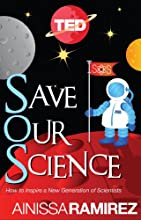 Save Our Science: How to Inspire a New Generation of Scientists (Kindle Single) (TED Books)