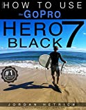 #7: GoPro: How To Use The GoPro HERO 7 Black