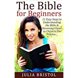 The Bible: For Beginners | 11 Steps to Understanding Jesus Christ | The Old & New Testament in Chronological Study Order | Gateway to NIV, King James Version & Holy Spirit Book w/ Commentary & Verses