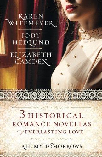 All My Tomorrows: Three Historical Romance Novellas of Everlasting Love pdf epub