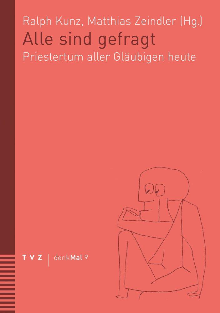 Alle Sind Gefragt: Priestertum Aller Glaubigen Heute (Denkmal) (German Edition) pdf epub