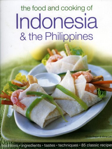 The Food & Cooking of Indonesia & the Philippines: Authentic Tastes, Fresh Ingredients, Aroma And Flavor In Over 75 Classic Recipes by Ghillie Basan, Vilma Laus