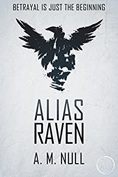 Alias Raven by [A.M. Null]