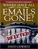 Where Have All the Emails Gone?, David Gewirtz, 0945266200