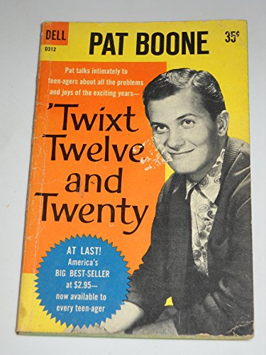 Twixt Twelve And Twenty by Pat Boone