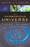 The Harmonious Universe, Keith J. Laidler, 1591021871
