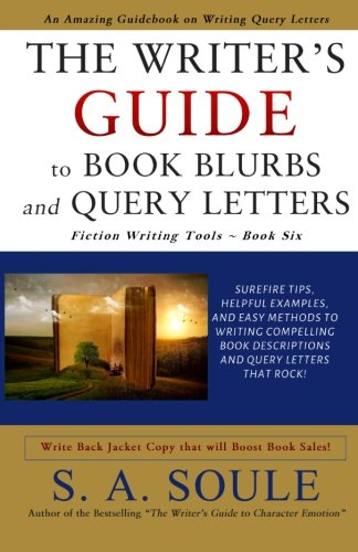 The Writer's Guide to Book Blurbs and Query Letters (Fiction Writing Tools) (The Query Tool)