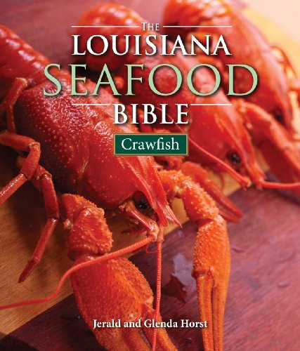 Louisiana Seafood Bible, The: Crawfish by Jerald Horst, Glenda Horst