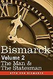 Download Bismarck: The Man & the Statesman, Volume 2 in PDF ePUB Free Online