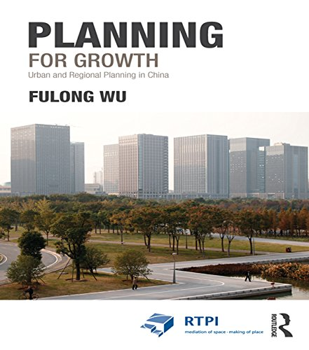 Rtpi Library Series - Planning for Growth: Urban and Regional Planning in China (RTPI Library Series)