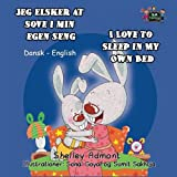 Jeg elsker at sove i min egen seng I Love to Sleep in My Own Bed (Danish English, Danish childrens books): bilingual children, esl for kids, danske bøger
