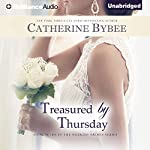 Treasured by Thursday: Weekday Brides Series, Book 7 | Catherine Bybee