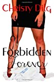 Forbidden Forever, Christy Dilg, 1492701513