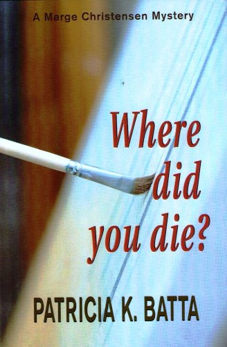 Where did you die? (A Marge Christensen Mystery Book 4)