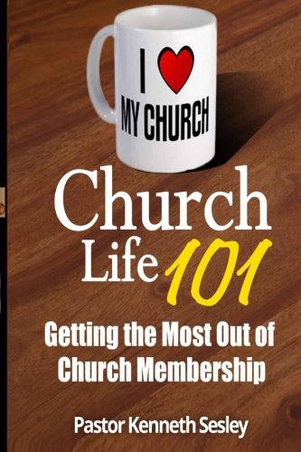 Download Church Life 101: (Getting the Most Out of Church Membership) ebook