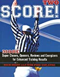 Score Two: More Super Closers, Openers, Reviews And Energizers For Enhanced Training Results