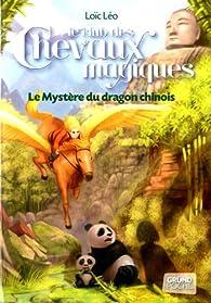 Le club des chevaux magiques, Tome 5 : Le mystère du dragon chinois par Loïc Le Borgne