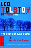 The Death of Ivan Ilyich and Master and Man (Modern Library Classics), Leo Tolstoy, 0375760997