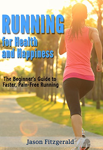 running-for-health-and-happiness-the-beginners-guide-to-faster-pain-free-running