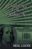 Searching for Franklin, Neal Locke, 1477277544