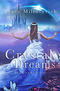 Crystal Dreams: Book One (The Dreams Series 1) by [Millosovich, Tracy]